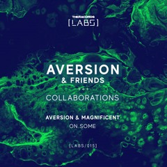 Aversion & Magnificent - On Some