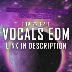 "TOP 22 FREE VOCALS EDM 2019 ""LINK IN DESCRIPTION"""