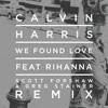 Calvin Harris ft Rihanna - We Found Love (Scott Forshaw & Greg Stainer Remix) [FREE DOWNLOAD]