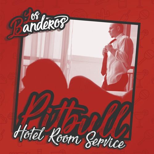 Pitbull - Hotel Room Service (LOS BANDEROS Bootleg)