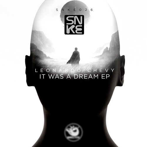 Leonardo Chevy - It Was A Dream Ep - SNKE026