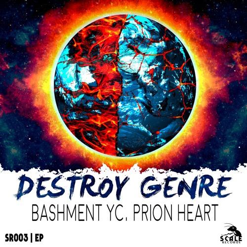 Bashment YC, Prion Heart - Destroy Genre