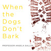 WHEN THE DOGS DON'T BARK by Prof. Angela Gallop, read by Sanda Duncan - audiobook extract
