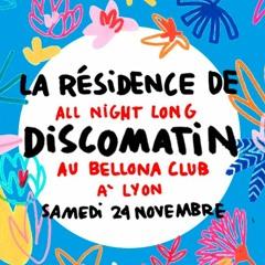 La Résidence de Discomatin au Bellona Club (Lyon - 27/11/18 - Live Rec)