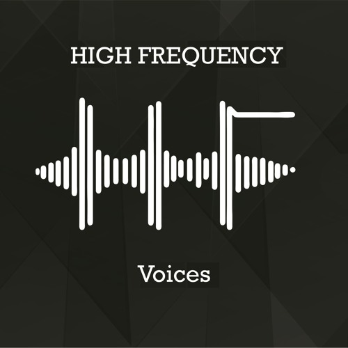 HIGH FREQUENCY - VOICES