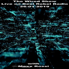 MAXX ROSSI - The Wired Show Live on Reel Rebel Radio London