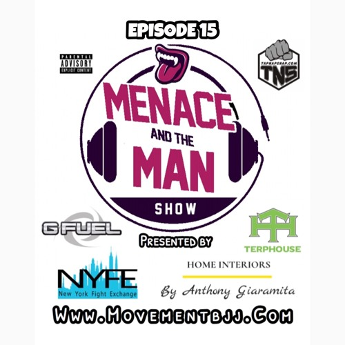 Menace and The Man Show Episode 15