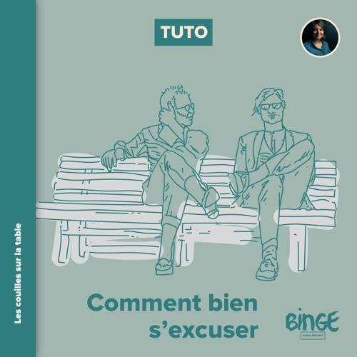 Tuto - Comment bien s'excuser