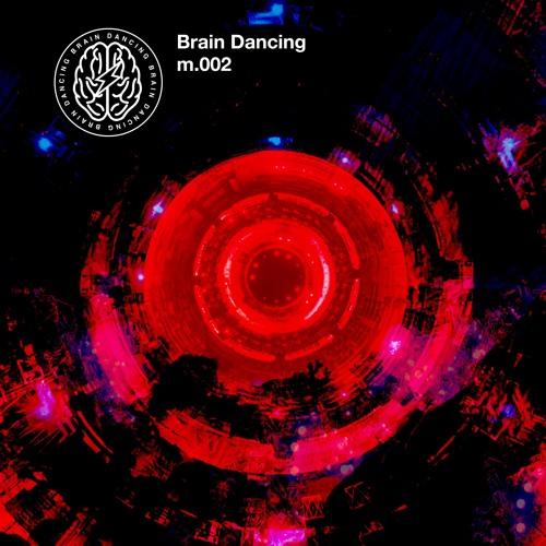 Brain Dancing Mix 002 by Brain Dancing | Free Listening on
