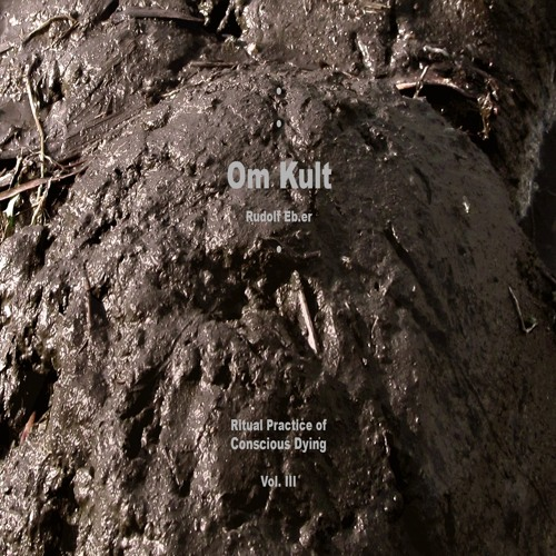 OM KULT : Ritual Practice of Conscious Dying - Vol. III - EXCERPTS 1