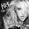 Kesha - TiK ToK (Vibratto Remix)