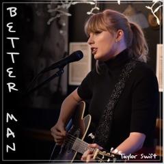 Better Man (Studio Edit) ft. Little Big Town & Sanjay