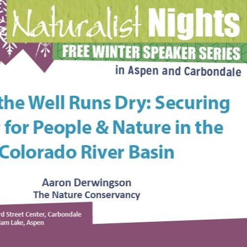 "Naturalist Nights - ""When the Well Runs Dry"""