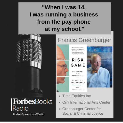 """Francis Greenburger: Founder/CEO of Time Equities, the NY-based real-estate investment/development firm, author of """"Risk Game: Self Portrait of an Entrepreneur,"""" Founder of Omi Int'l Arts Center and Greenburger Center for Social & Criminal Justice."""