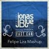Fast Car - Jonas Blue, Jair Sandoval (Felipe Lira Mash) [FREE DOWNLOAD]