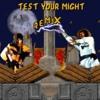 Test Your Might (Mortal Kombat Remix)