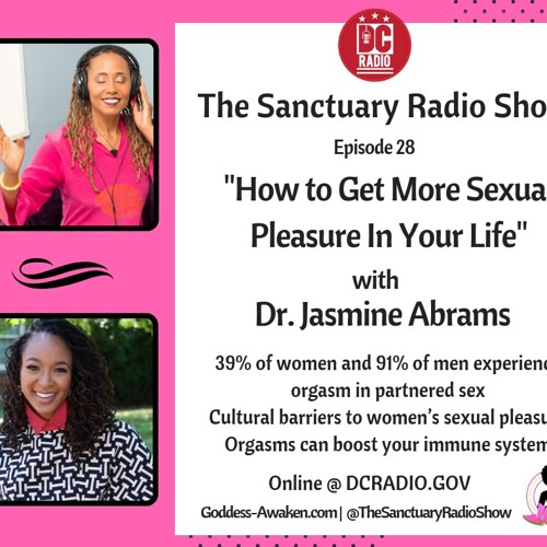 Episode 28: How to Get More Sexual Pleasure In Your Life