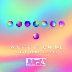 BTS, Steve Aoki - Waste It On Me (LLFA Edit)