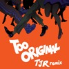 Major Lazer - Too Original (feat. Elliphant & Jovi Rockwell)(TJR Remix)
