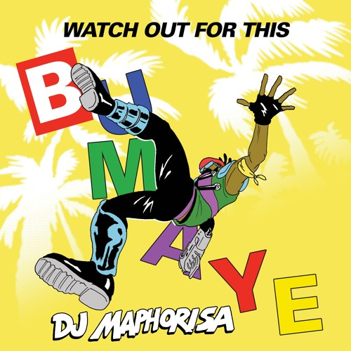 Major Lazer - Watch Out For This (Bumaye)(Dj Maphorisa Remix)