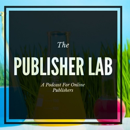 Episode 68 - Why Publishers Can't Rely on Social Platforms