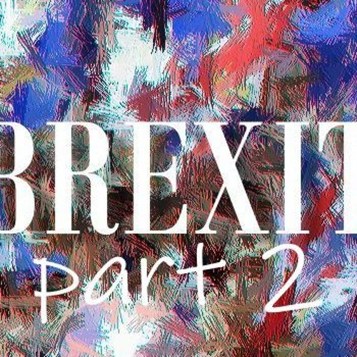 BREXIT Playlist! Part Two