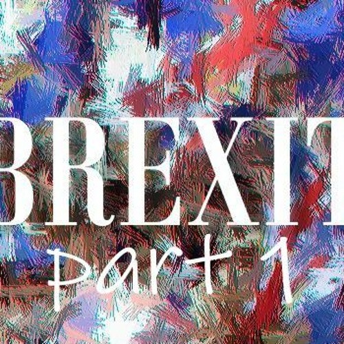 BREXIT Playlist! Part One