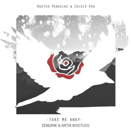 Wasted Penguinz & Crisis Era - Take Me Away (Zenurik & Artix Bootleg) ⚠️FREE DOWNLOAD⚠️