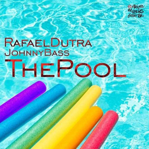 Rafael Dutra Feat. Johnny Bass - The Pool (Ivan Barres Remix)