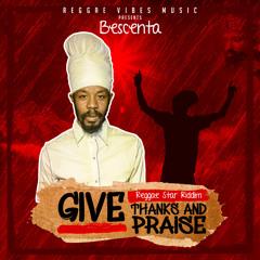 "Bescenta ""Give Thanks and Praise"" Reggae Star Riddim"