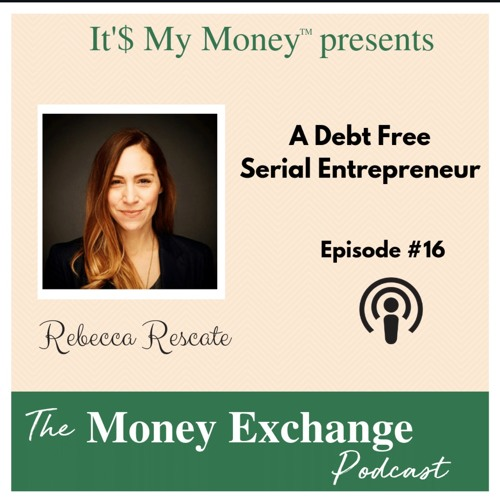A Debt Free Serial Entrepreneur - Eps 16