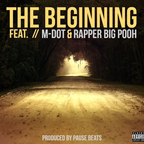 The Beginning Ft. Rapper Big Pooh & M-Dot (prod. By Pause Beats)