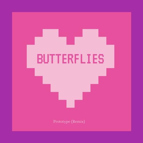 Butterflies (Prototype Remix)