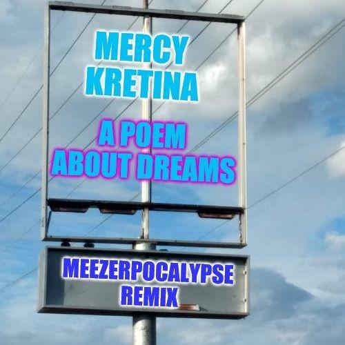 Mercy Kretina - A Poem About Dreams (Meezerpocalypse Remix)