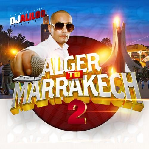 Alger To Marrakech Vol2 - Dj Aliloo Dj Oriental Paris