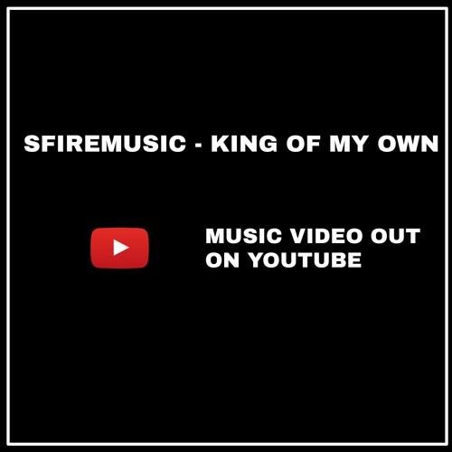 SFiremusic - King Of My Own (IG: @sfiremusic)