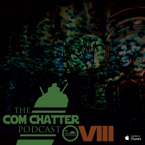 Com Chatter Podcast Episode VIII | The World Between Galaxies