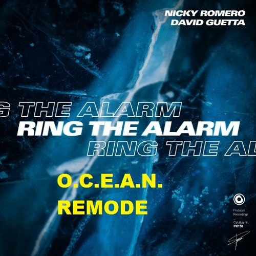 Nicky Romero & David Guetta - Ring The Alarm | O.C.E.A.N. REMODE