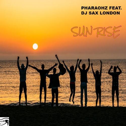 Pharaohz Feat. DJ Sax London - Sun Rise