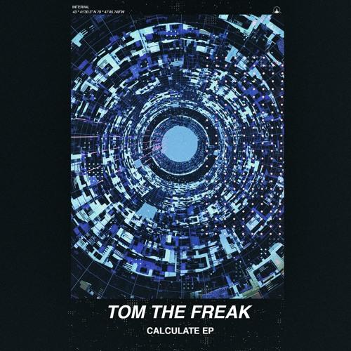 Tom The Freak - Calculate (EP) 2019