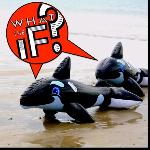 82 - CETACEAN INVASION! WTiF Whales Take Back The Land?