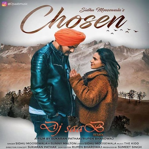 Chosen - Sidhu Moose Wala, Dj saaB (Remix) Love Song 2019