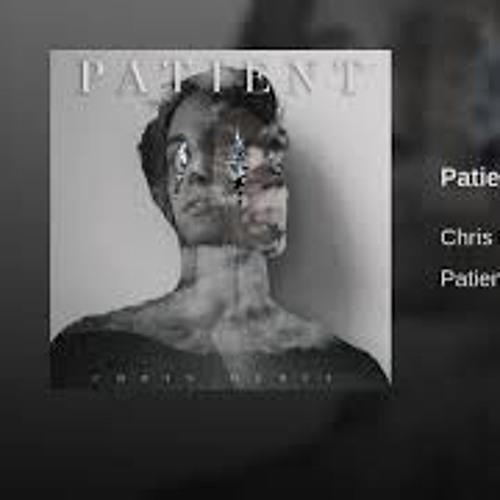 Chris Heria-Patient by Barics | Barics | Free Listening on