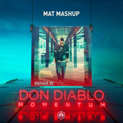 Don Diablo & Clean Bandit - Momentum vs. Rather Be (MAT Mashup)