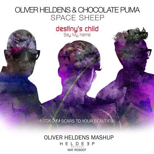 Space Sheep vs. Say My Name vs. Scars To Your Beautiful (Oliver Heldens Mashup)