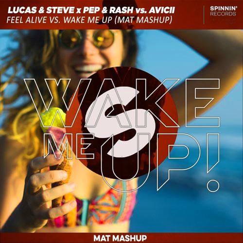Avicii vs. Lucas & Steve - Feel Alive vs. Wake Me Up (MAT Mashup)