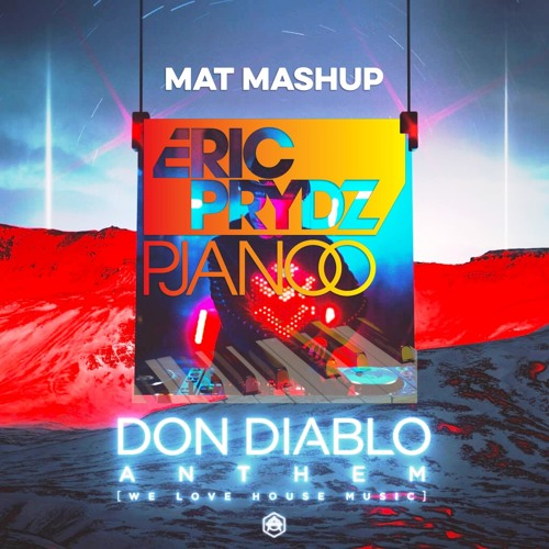 Don Diablo vs. Eric Prydz - Anthem vs. Pjanoo vs. California vs. Boom Boom Boom(MAT Mashup)