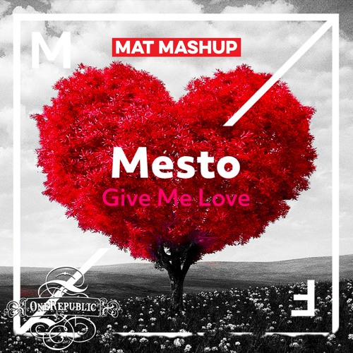 Mesto vs. OneRepublic, Timbaland - Apologie vs. Give Me Love (MAT Mashup)
