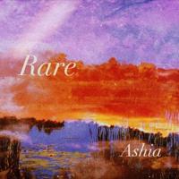 Rare - Ashia (Original Song)