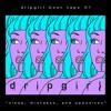 "dripgirl beat tape 01: ""Sleep, Mistakes, and Opposites"""